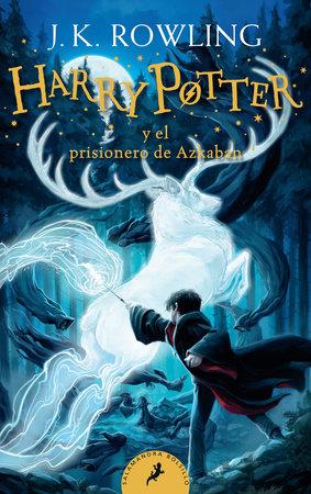 HarryPotter y el prisionero de Azkaban / Harry Potter and the Prisoner of Azkaban by J.K. Rowling