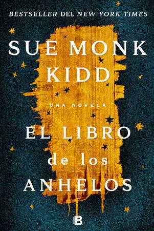 El libro de los anhelos / The Book of Longings by Sue Monk Kidd