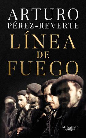 Línea de fuego / Line of Fire by Arturo Pérez-Reverte