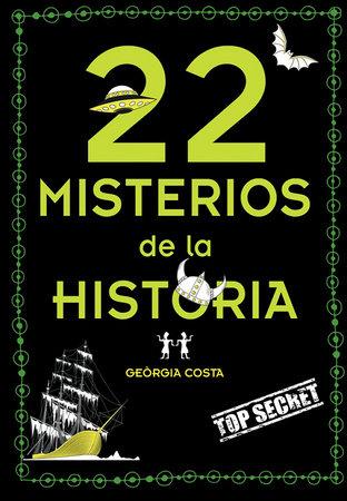 22 misterios de la historia / 22 Mysteries of History by Georgia Costa and Javier Lacasta