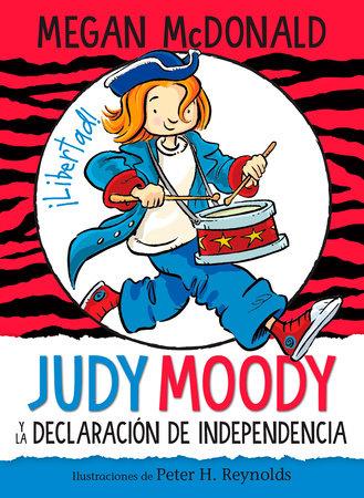 Judy Moody y la Declaración de Independencia / Judy Moody Declares Independence by Megan McDonald