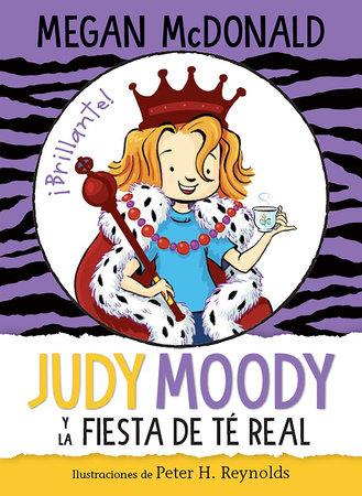 Judy Moody y la fiesta de té real / Judy Moody and the Right Royal Tea Party by Megan McDonald