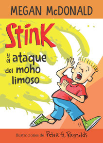 Stink y el ataque del moho limoso / Stink and the Attack of the Slime Mold