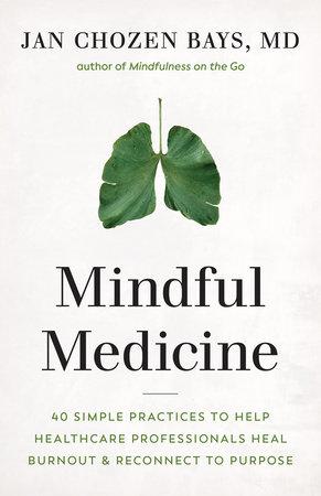 Mindful Medicine by Jan Chozen Bays