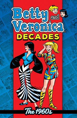 Betty & Veronica Decades: The 1960s by Archie Superstars