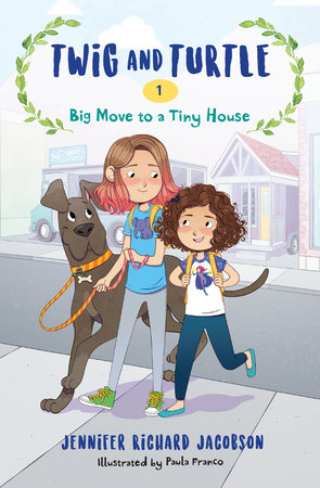 Twig and Turtle 1: Big Move to a Tiny House by Jennifer Richard Jacobson