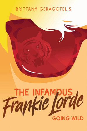 The Infamous Frankie Lorde 2: Going Wild by Brittany Geragotelis