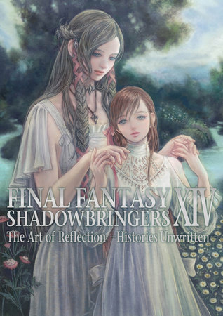 Final Fantasy XIV: Shadowbringers -- The Art of Reflection -Histories Unwritten- by Square Enix