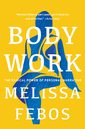 Body Work by Melissa Febos