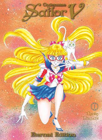 Codename: Sailor V Eternal Edition 1 (Sailor Moon Eternal Edition 11) by Naoko Takeuchi