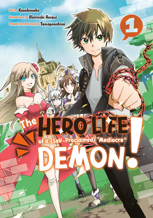 The Hero Life of a (Self-Proclaimed) Mediocre Demon! 1 by Shiroichi Amaui