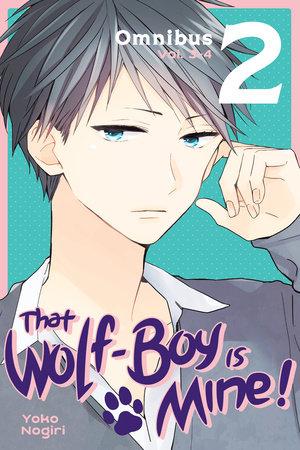 That Wolf-Boy Is Mine! Omnibus 2 (Vol. 3-4)