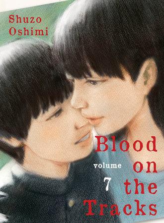 Blood on the Tracks, volume 7 by Shuzo Oshimi