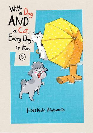 With a Dog AND a Cat, Every Day is Fun, volume 5 by Hidekichi Matsumoto