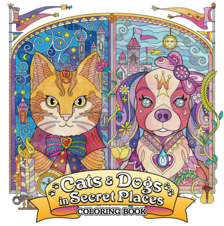 Cats and Dogs in Secret Places: Coloring Book by Seven Seas Entertainment