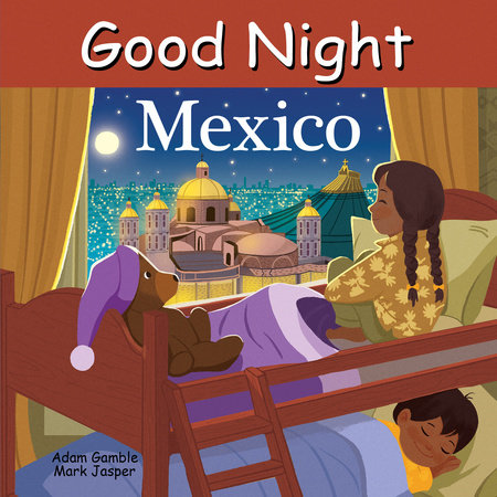 Good Night Mexico by Adam Gamble and Mark Jasper