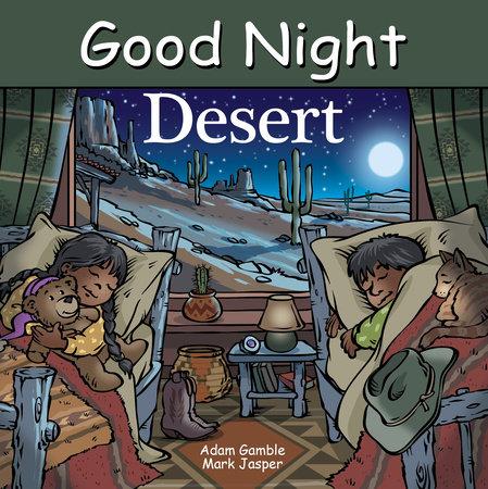 Good Night Desert by Adam Gamble and Mark Jasper
