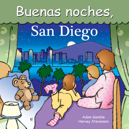 Buenas Noches San Diego by Adam Gamble and Mark Jasper