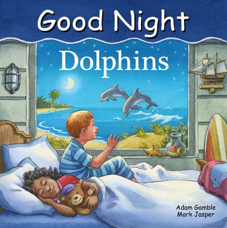 Good Night Dolphins by Adam Gamble and Mark Jasper