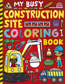 My Busy Construction Coloring Book