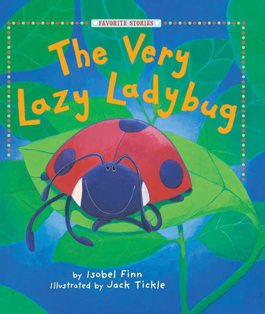 Very Lazy Ladybug by Isobel Finn