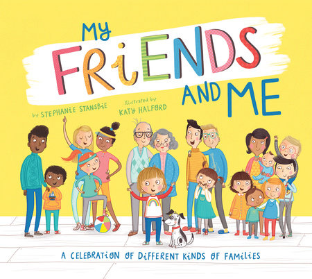 My Friends and Me by Stephanie Stansbie