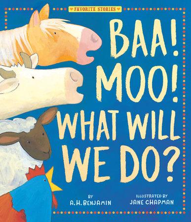 Baa! Moo! What Will We Do?
