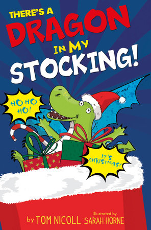 There's a Dragon in my Stocking by Tom Nicoll