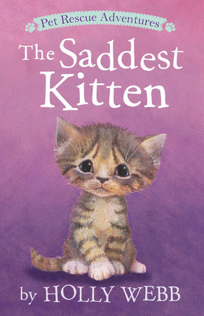 The Saddest Kitten by Holly Webb; illustrated by Sophy Williams