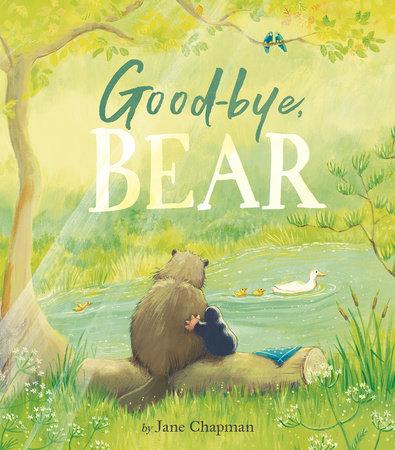 Goodbye, Bear by Jane Chapman