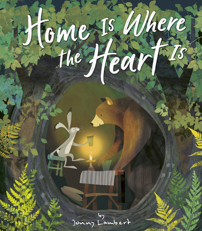 Home Is Where the Heart Is by Jonny Lambert
