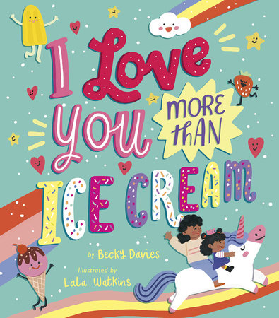 I Love You More Than Ice Cream by Becky Davies