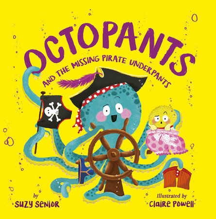 Octopants and the Missing Pirate Underpants by Suzy Senior