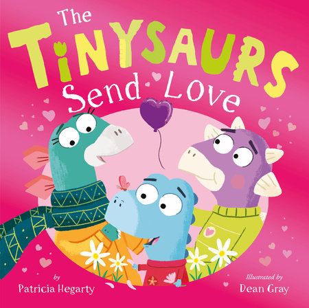 The Tinysaurs Send Love by Patricia Hegarty
