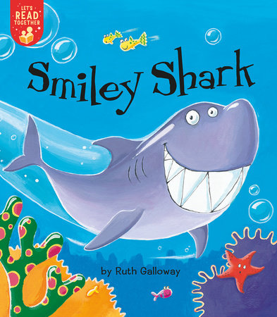 Smiley Shark by Ruth Galloway; illustrated by Ruth Galloway