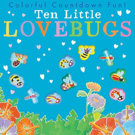 Ten Little Lovebugs by Tiger Tales