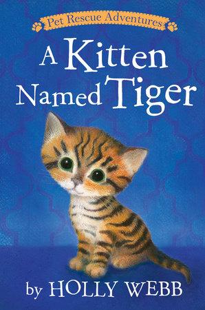 A Kitten Named Tiger by Holly Webb
