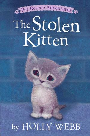 The Stolen Kitten by Holly Webb