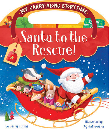 Santa to the Rescue! by Barry Timms; illustrated by Ag Jatkowska