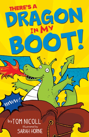 There's a Dragon in my Boot by Tom Nicoll