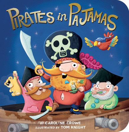 Pirates in Pajamas by Caroline Crowe