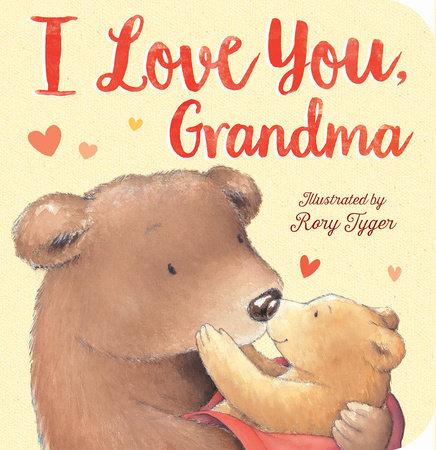 I Love You, Grandma by Tiger Tales