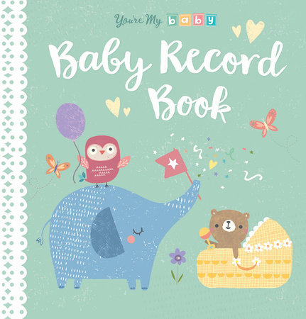 You're My Baby, Baby Record Book by Tiger Tales