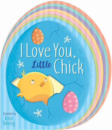 I Love You, Little Chick by Danielle McLean