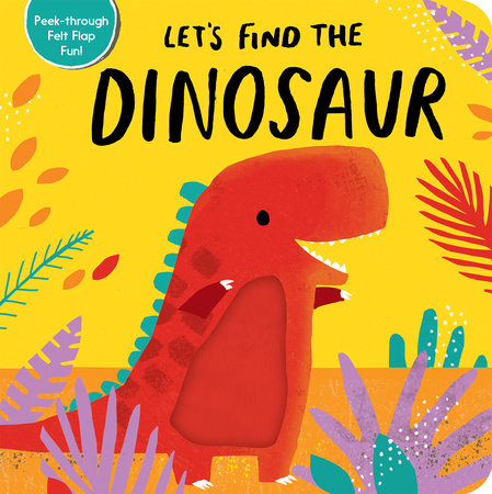 Let's Find the Dinosaur by Tiger Tales