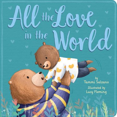 All the Love in the World by Tammi Salzano