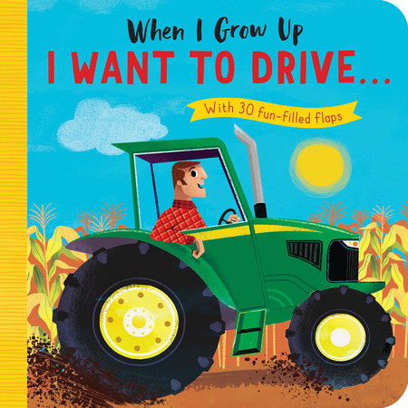 When I Grow Up: I Want to Drive# by Rosamund Lloyd