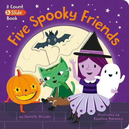 Five Spooky Friends by Danielle McLean
