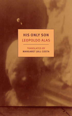 His Only Son by Leopoldo Alas
