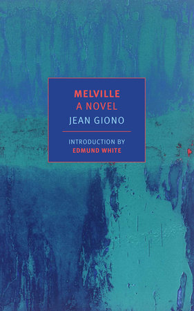 Melville: A Novel by Jean Giono